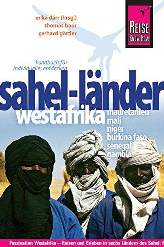 Reise Know-How Sahel-Länder Westafrika (Mauretanien, Mali, Niger, Burkina Faso, Senegal, Gambia): Reiseführer für individuelles Entdecken