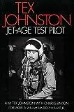 Tex Johnston: Jet-Age Test Pilot