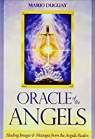 Oracle of the Angels: Healing Images & Messages from the Angelic Realm