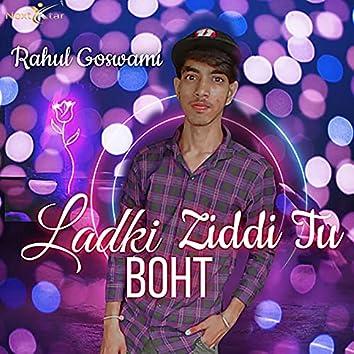 Ladki Ziddi Tu Boht