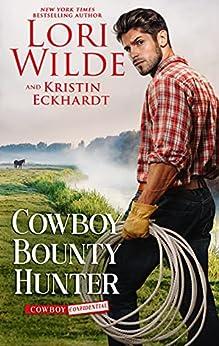 Cowboy Bounty Hunter (Cowboy Confidential Book 3) by [Lori  Wilde, Kristin Eckhardt]