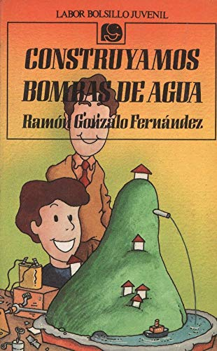 CONSTRUYAMOS BOMBAS DE AGUA [Paperback] Gonzalo Fernandez Ramon