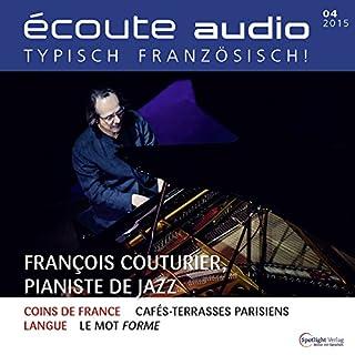 Écoute Audio - François Couturier, pianiste de jazz. 4/2015     Französisch lernen Audio - Der Jazzpianist François Couturier              De :                                                                                                                                 div.                               Lu par :                                                                                                                                 div.                      Durée : 57 min     Pas de notations     Global 0,0