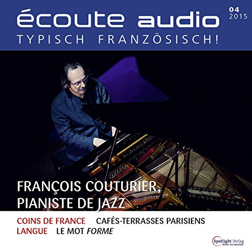 Écoute audio - François Couturier, pianiste de jazz. 4/2015 audiobook cover art