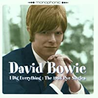 I Dig Everything: The 1966 Pye Singles by David Bowie (2001-01-02)