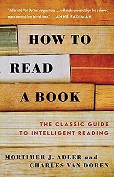 How to Read a Book by [Charles Van Doren, Mortimer J. Adler]