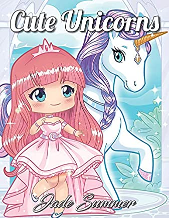 Cute Unicorns: An Adult Coloring Book with Magical Fantasy Creatures, Adorable Kawaii Princesses, and Whimsical Forest Scenes (Unicorn Gifts)