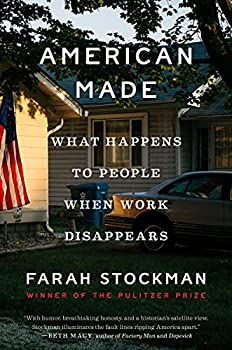 American Made  What Happens to People When Work Disappears
