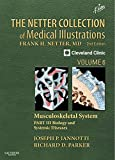 The Netter Collection of Medical Illustrations: Musculoskeletal System, Volume 6, Part III - Biology and Systemic Diseases, 2e: Part I - Anatomy, ... Disorders: 06 (Netter Green Book Collection)