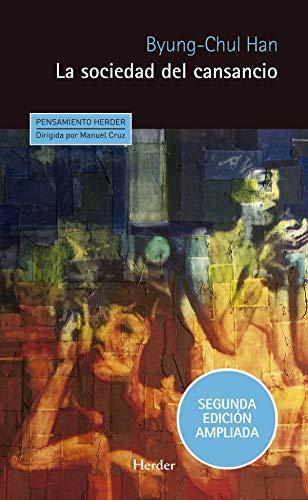 La Sociedad del Cansancio: Segunda edición ampliada (Pensamiento Herder, Band 0)
