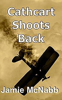 CATHCART SHOOTS BACK: A STEAMPUNK SHORT STORY by [Jamie McNabb]