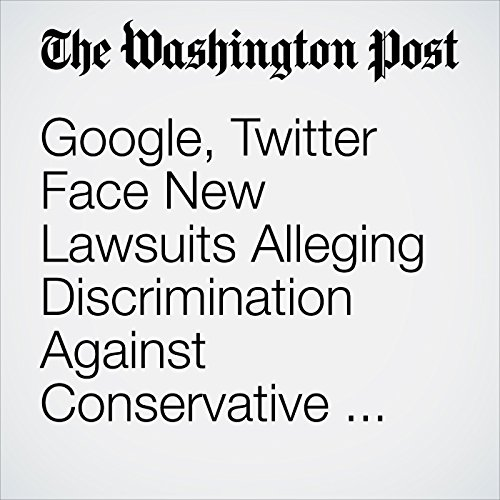 Google, Twitter Face New Lawsuits Alleging Discrimination Against Conservative Voices copertina