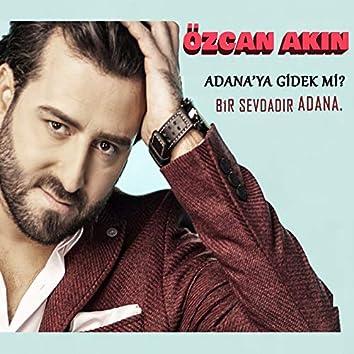 Adana'ya Gidek mi?