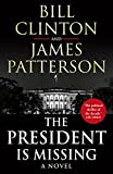 The President is Missing: The political thriller of the decade - President Bill Clinton