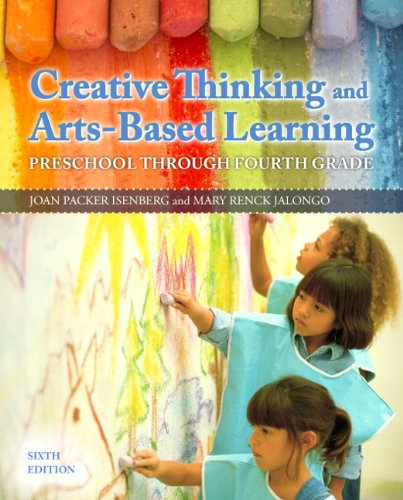 Creative Thinking and Arts-Based Learning: Preschool Through Fourth Grade (6th Edition)