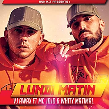 Lundi matin (feat. MC Jojo, Whity Matimal)
