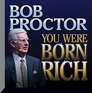 You Were Born Rich                   By:                                                                                                                                 Bob Proctor                               Narrated by:                                                                                                                                 Bob Proctor                      Length: 10 hrs and 48 mins     249 ratings     Overall 4.7
