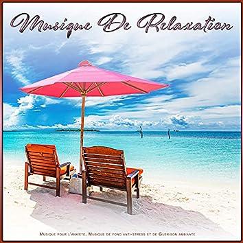 Musique De Relaxation: Musique pour l'anxiété, Musique de fond anti-stress et de Guérison ambiante