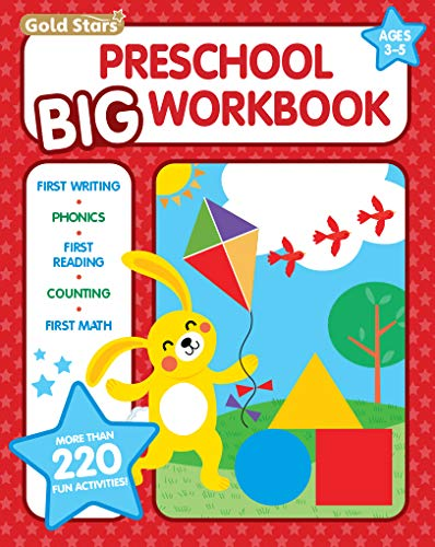 Preschool Big Workbook Ages 3 - 5: 220+ Activities, First Writing, Phonics, First Math and Counting (Gold Stars Series)