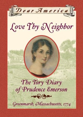 Love Thy Neighbor: the Tory Diary of Prudence Emerson
