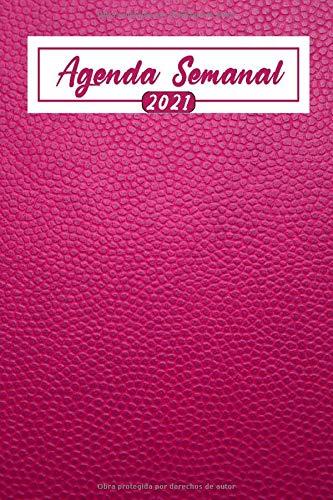 Agenda Semanal 2021 Cuero: Agenda Semanal de un año Enero 2021 a Diciembre 2021, 52 semanas | Calendario | lista de contactos | Calendario de ... de cosas por hacer | (2 páginas por semana)