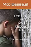 The boy who wore ragged pants: life in a dumpsite