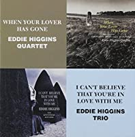 Eddie Higgins Trio / Eddie Higgins Quartet - When Your Lover Has Gone & I Can't Believe That You're In Love With Me (2CDS) [Japan CD] VHCD-1112 by Eddie Higgins Trio / Eddie Higgins Quartet