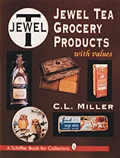 Jewel Tea Grocery Products (Schiffer Book for Collectors)