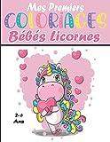 Mes Premiers Coloriages Les Bébés Licornes: 50 coloriages pour apprendre à colorier sans déborde, Livre coloriage licorne pour enfant Âge 2 à 6 ans