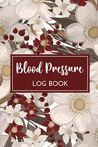 Blood Pressure Log Book: Record Your Daily Blood Pressure and Pulse at Home for up to 2 Years (104 Weeks) - Big Blooming Flower Motif