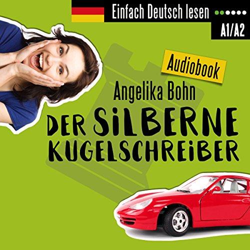 Der silberne Kugelschreiber. Kurzgeschichten - Niveau: leicht     Einfach Deutsch lesen              By:                                                                                                                                 Angelika Bohn                               Narrated by:                                                                                                                                 Angelika Bohn                      Length: 2 hrs and 41 mins     10 ratings     Overall 5.0