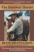By Buck Brannaman - The Faraway Horses: The Adventures and Wisdom of an American Horse Whisperer (New edition) (1.2.2005)