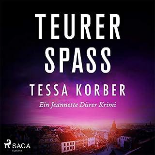 Teurer Spass. Ein Jeannette Dürer Krimi                   Autor:                                                                                                                                 Tessa Korber                               Sprecher:                                                                                                                                 Karen Schulz Vobach                      Spieldauer: 6 Std. und 28 Min.     Noch nicht bewertet     Gesamt 0,0