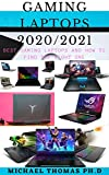 GAMING LAPTOPS 2020/2021: Best Gaming Laptops And How To Find The Right One