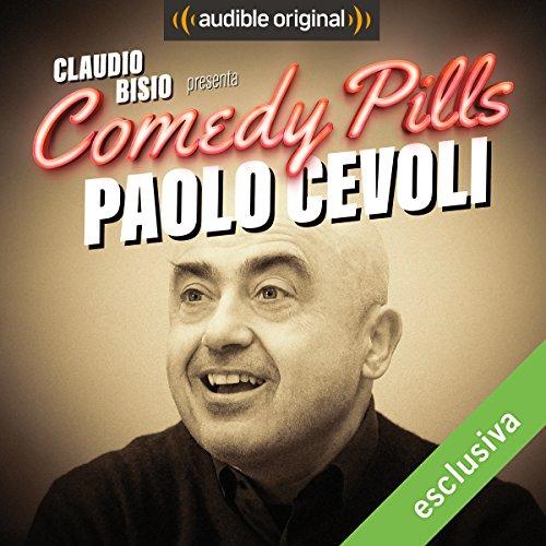 Claudio Bisio presenta Comedy Pills: Paolo Cevoli copertina