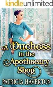 A Duchess in the Apothecary Shop: A Historical Regency Romance Novel