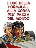 I due della Formula 1 alla corsa più pazza del mondo