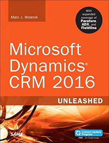 Wolenik, M: Microsoft Dynamics CRM 2016 Unleashed: With Expanded Coverage of Parature, Adx and Fieldone