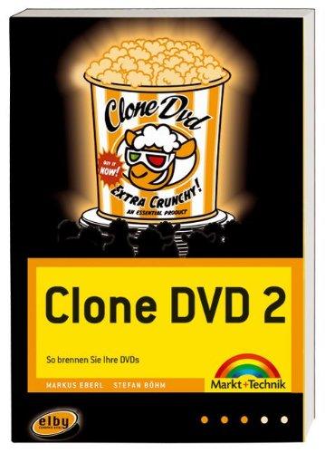 Clone DVD 2: So brennen Sie Ihre DVDs (Digital fotografieren)