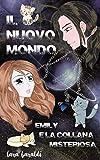 Il Nuovo Mondo: Emily e la collana misteriosa