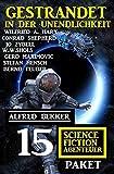 Gestrandet in der Unendlichkeit: Paket 15 Science Fiction Abenteuer