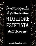Agenda 2021 Giornaliera Migliore Estetista: Un giorno per pagina , Priorità , Appunti , Da fare , Calendario 12 mesi , Grande Agenda A4 | idee regalo Originale Estetista
