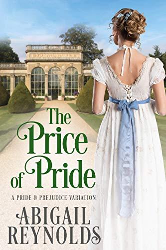 The Price of Pride: A Pride & Prejudice Variation by [Abigail Reynolds]