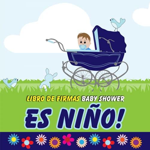 Libro de Firmas Baby Shower Es niño!: Baby shower niño | Libro para firmas dedicatorias y recuerdos | Regalo baby shower | Libro de visitas baby shower