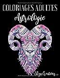 Coloriages Adultes Astrologie: Livre Anti stress Mandala | Signes du Zodiaque à Colorier ( Chibi et Zentangle )