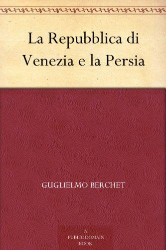 La Repubblica di Venezia e la Persia