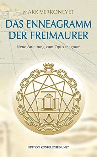 Das Enneagramm der Freimaurer: Neue Anleitung zum Opus magnum