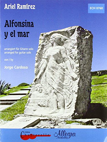 Alfonsina y el mar: arranged for guitar solo. Gitarre.