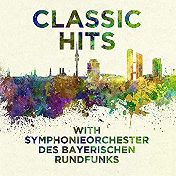Classical Hits with Symphonieorchester des Bayerischen Rundfunk
