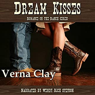 Dream Kisses     Romance on the Ranch Series Book 1              By:                                                                                                                                 Verna Clay                               Narrated by:                                                                                                                                 Wendy Rich Stetson                      Length: 4 hrs and 22 mins     37 ratings     Overall 4.5